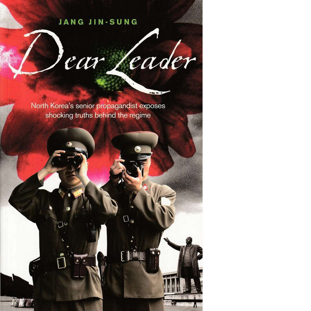 Bookdealers:Dear Leader | Jang Jin-Sung