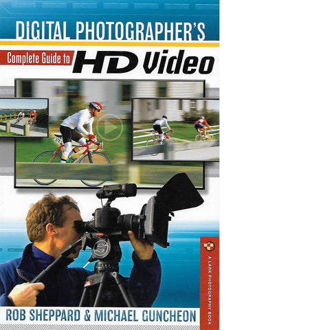 Digital Photographer's Complete Guide to HD Video | Michael Guncheon