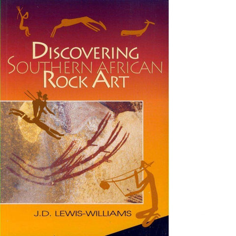 Discovering Southern African Rock Art | J.D. Lewis-Williams