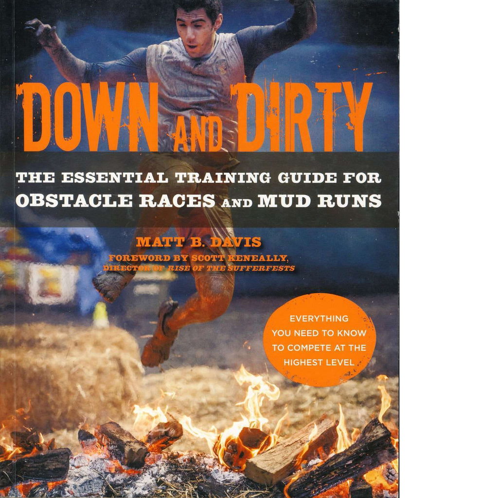 Bookdealers:Down and Dirty: The Essential Training Guide for Obstacle Races and Mud Runs | Matt B. Davis