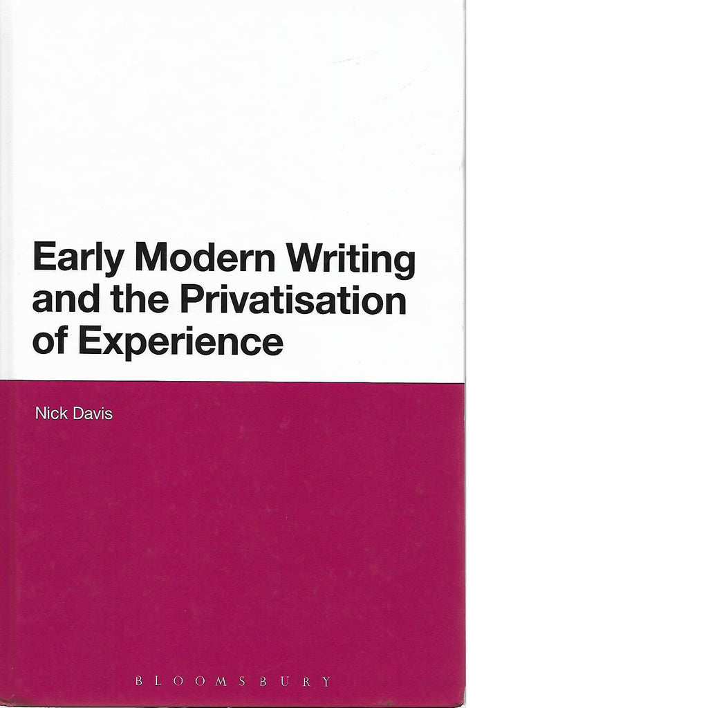 Bookdealers:Early Modern Writing and the Privatization of Experience | Nick Davis