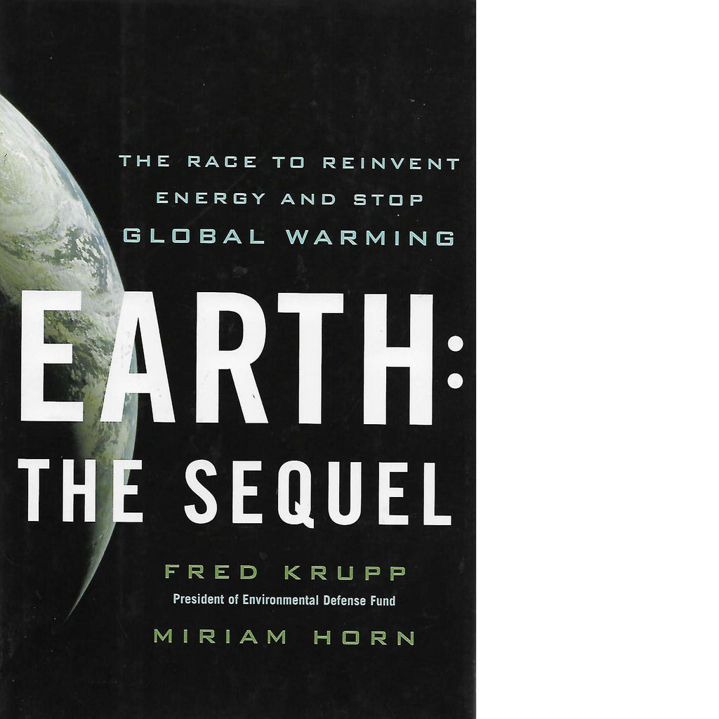Bookdealers:Earth: The Sequel: The Race to Reinvent Energy and Stop Global Warming (Inscribed) | Fred Krupp