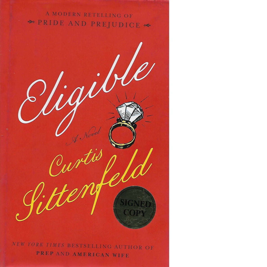 Bookdealers:Eligible: A Modern Retelling of Pride and Prejudice (Signed) | Curtis Sittenfeld