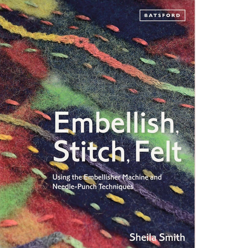 Bookdealers:Embellish, Stitch, Felt | Sheila Smith