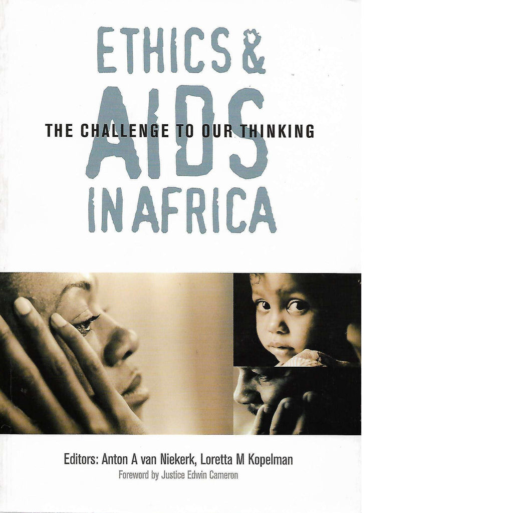 Bookdealers:Ethics and AIDS in Africa: The Challenge to Our Thinking | Anton A. Van Niekerk and Loretta M Kopelman