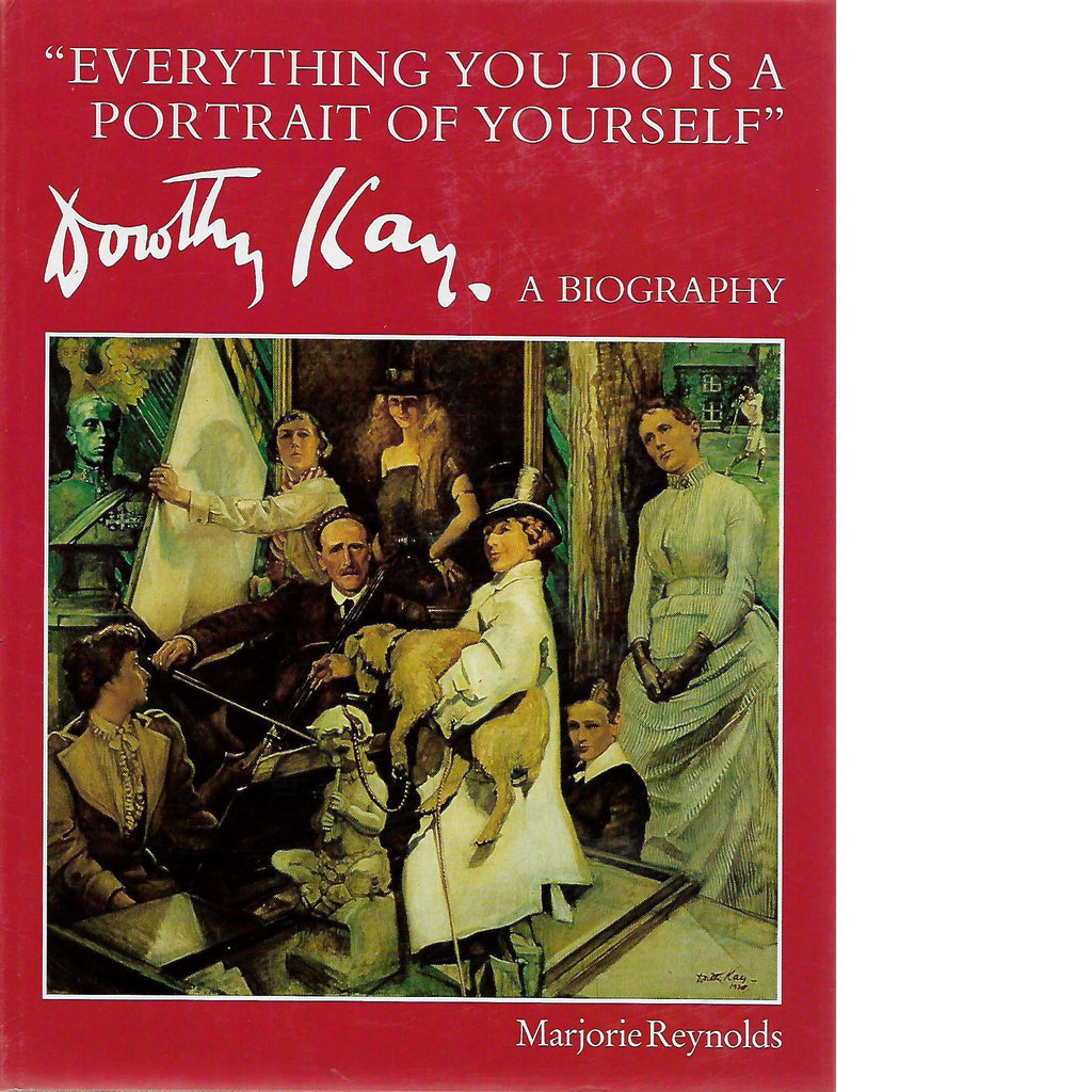 Bookdealers:Everything You Do is a Portrait of Yourself: Dorothy Kay, a Biography | Marjorie Reynolds