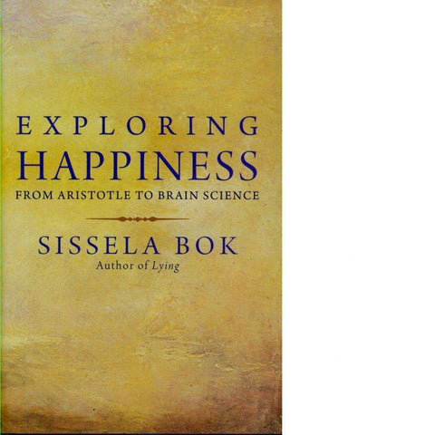 Exploring Happiness | Sissela Bok