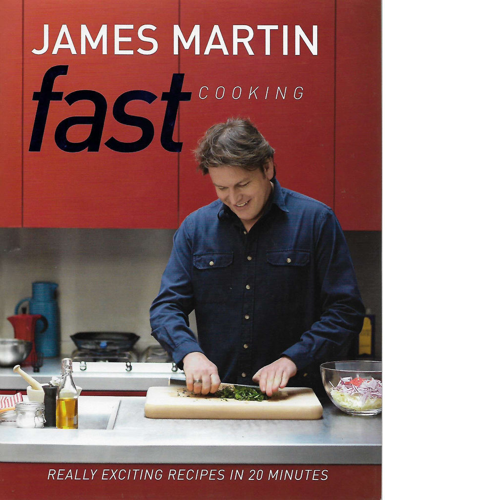Bookdealers:Fast Cooking: Really Exciting Recipes in 20 Minutes | James Martin