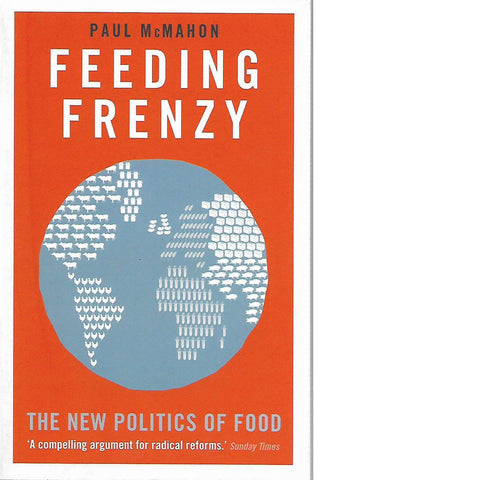 Feeding Frenzy: The New Politics of Food | Paul McMahon