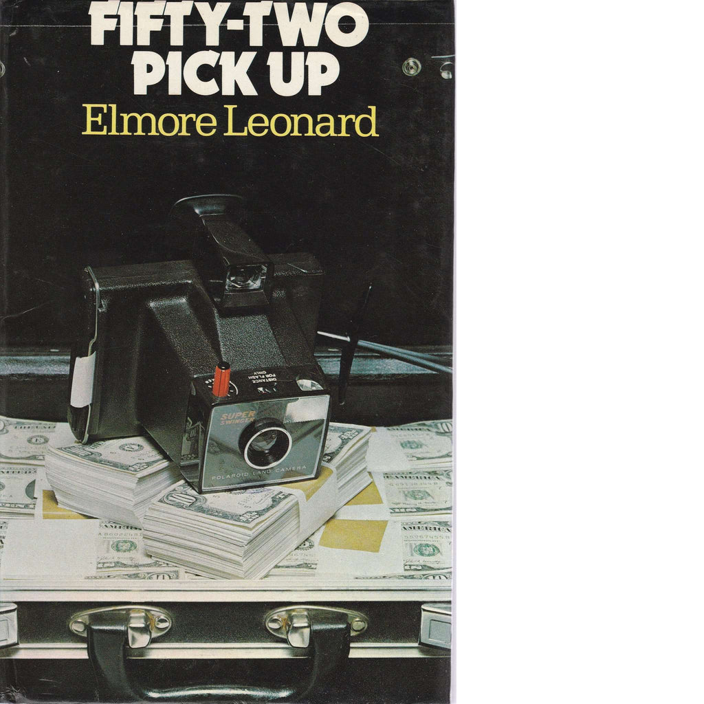 Bookdealers:Fifty-Two Pick Up | Elmore Leonard