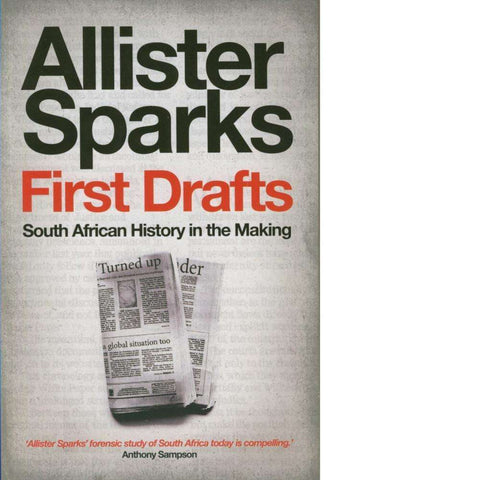 First Drafts (With Author's Inscription) South African History in the Making | Allister Sparks