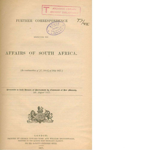 Further Correspondence Respecting the Affairs of South Africa