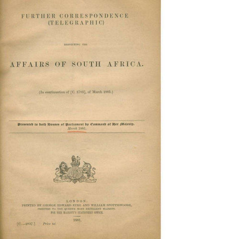 Further Correspondence (Telegraphic) Respecting the Affairs of South Africa