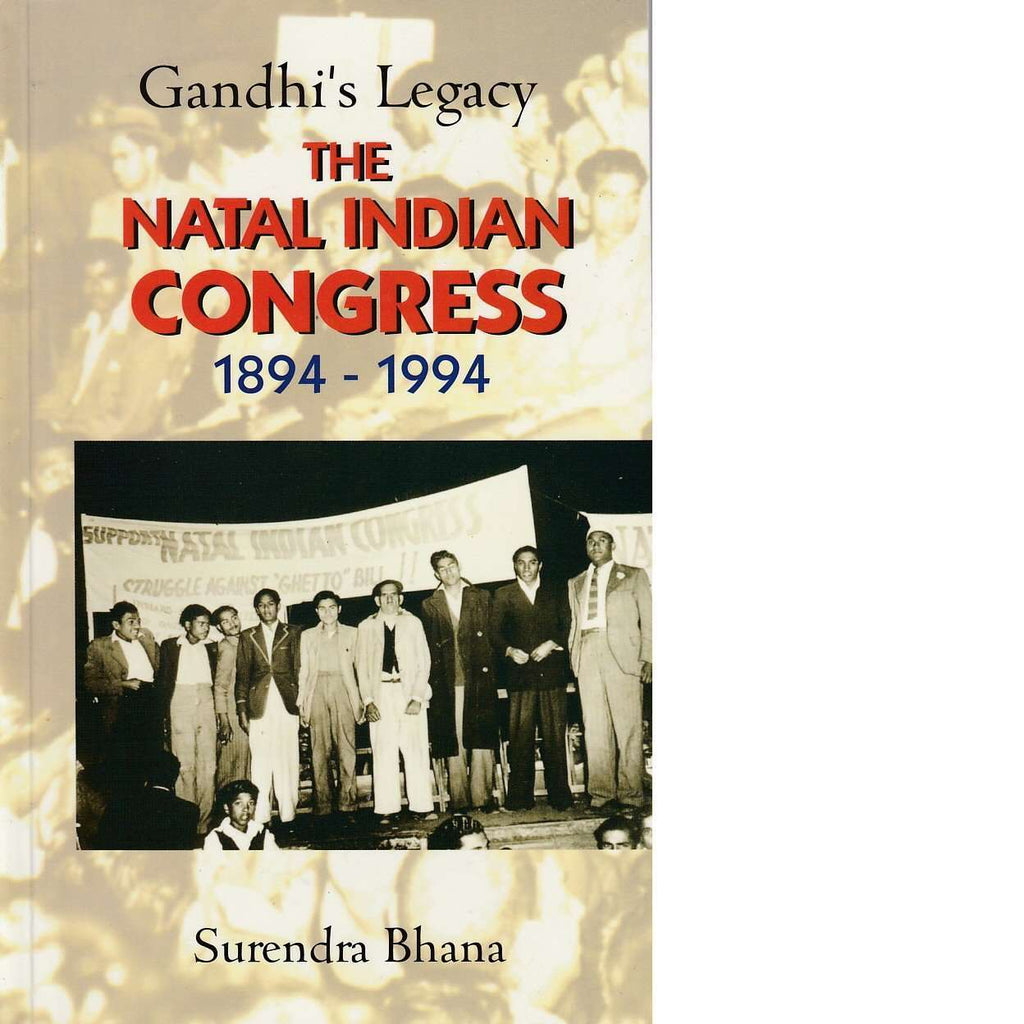 Bookdealers:Gandhi's Legacy: The Natal Indian Congress, 1894-1994 | Surendra Bhana