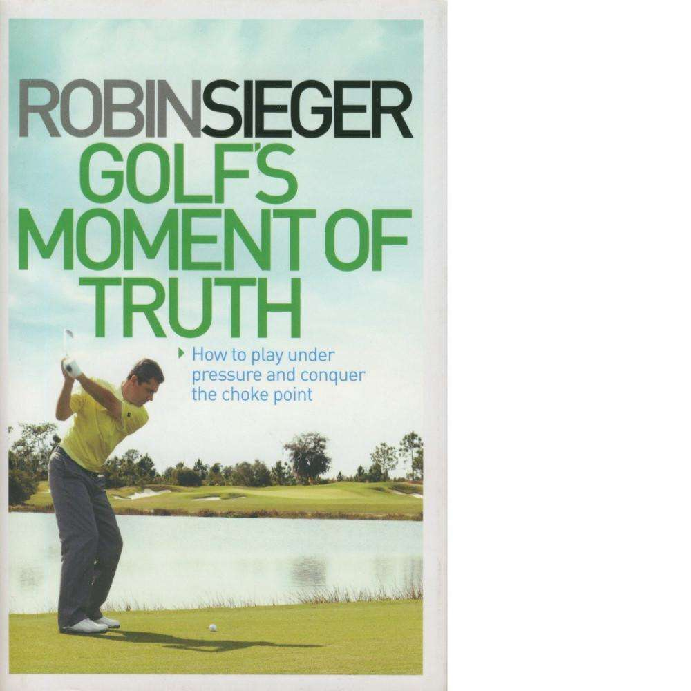 Bookdealers:Golf's Moment of Truth | Robin Sieger