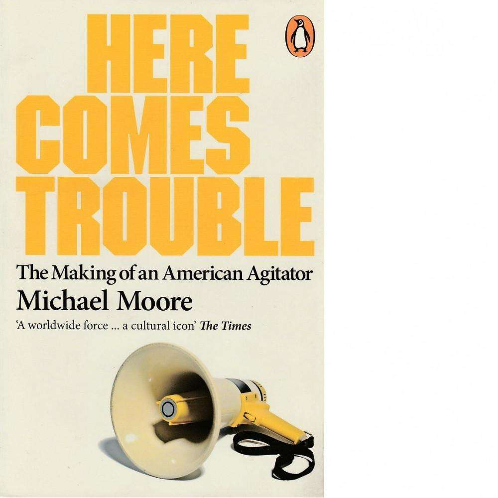 Bookdealers:Here Comes Trouble | Michael Moore