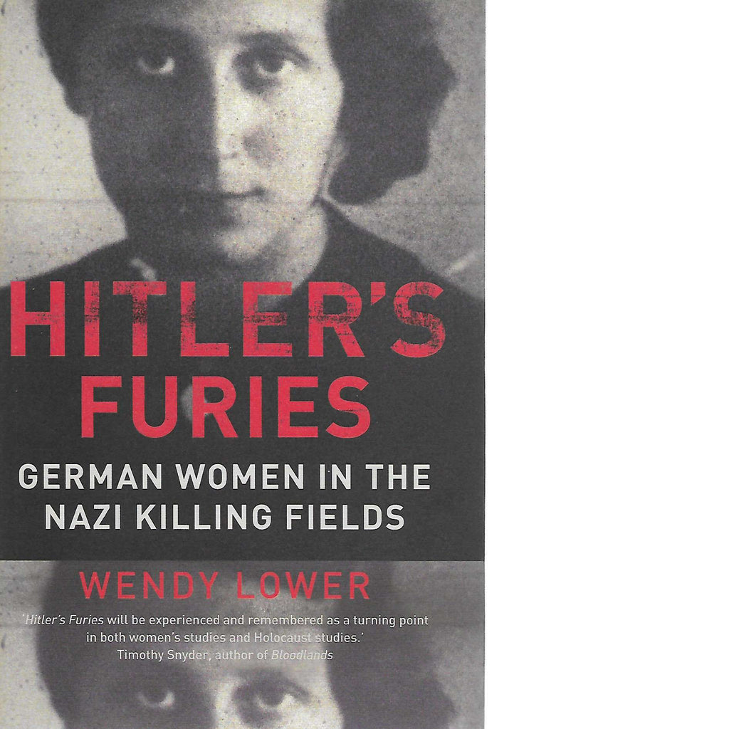 Bookdealers:Hitler's Furies: German Women in the Nazi Killing Fields | Wendy Lower