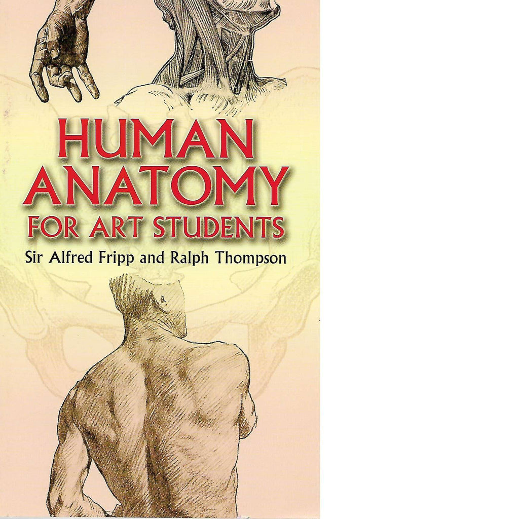 Human Anatomy For Art Student By Sir Alfred Fripp And Ralph Thompson
