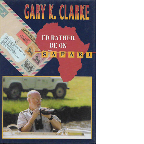 I'd Rather be on Safari (Inscribed) | Gary K. Clarke