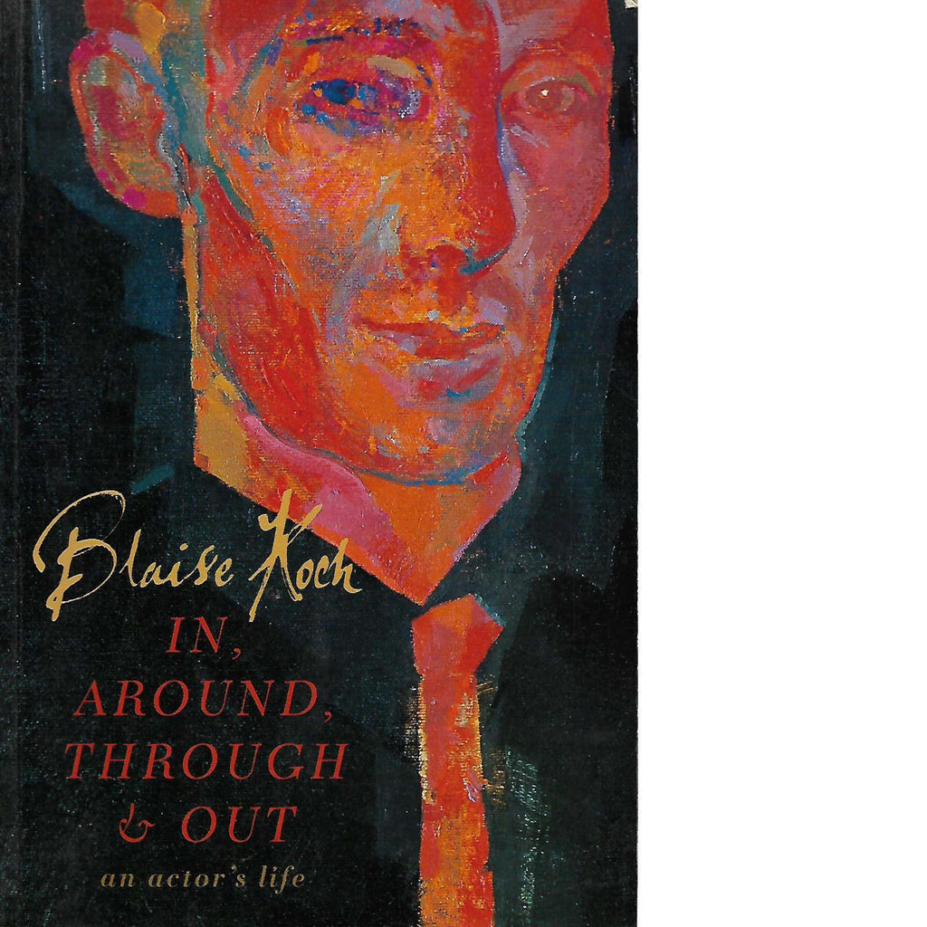 Bookdealers:In, Around, Through and Out: An Actor's Life (Inscribed) | Blaise Koch