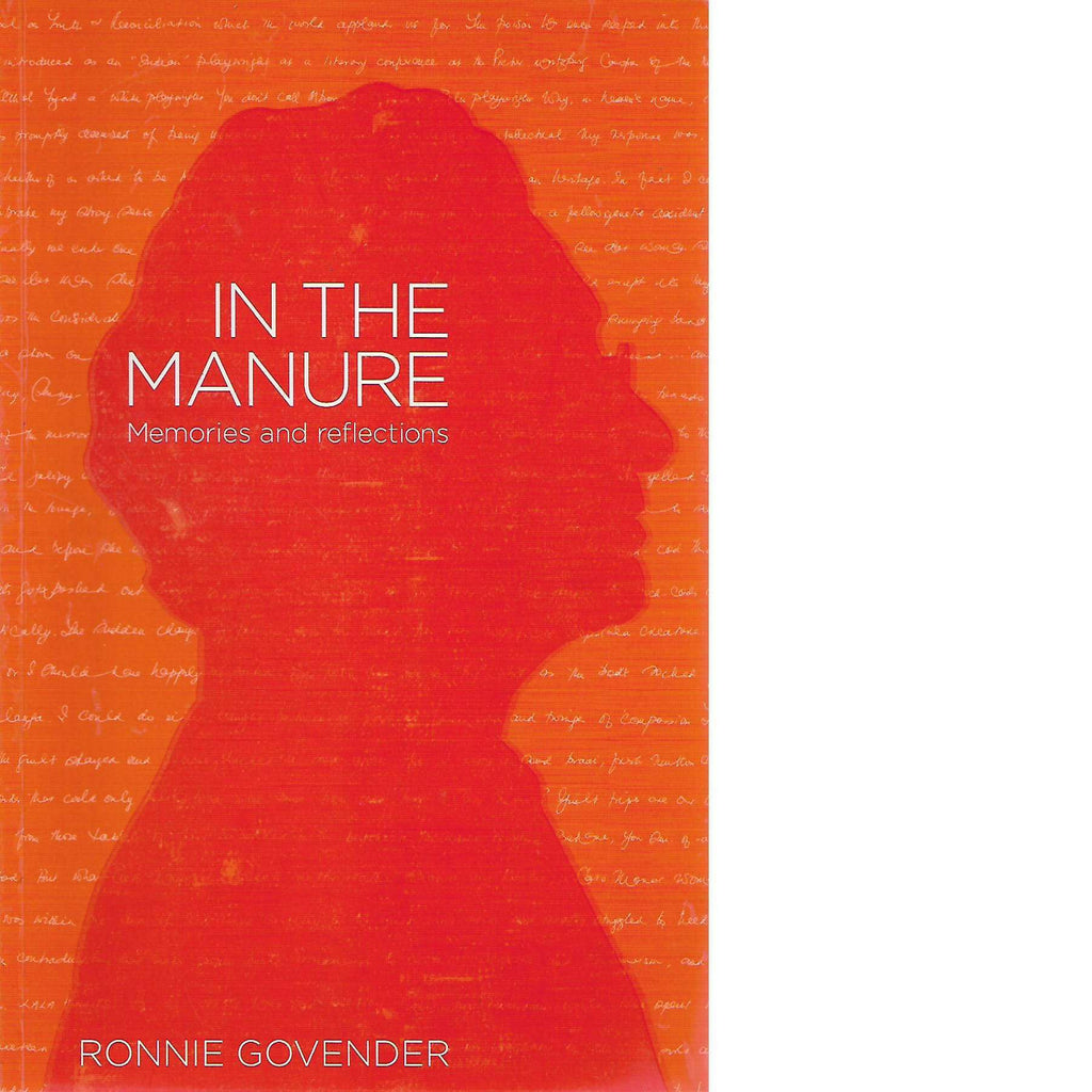 Bookdealers:In the Manure: Memories and Reflections (Inscribed) | Ronnie Govender