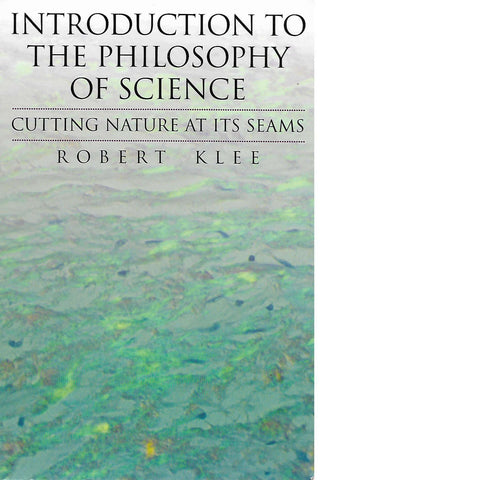Introduction to the Philosophy of Science | Robert Klee