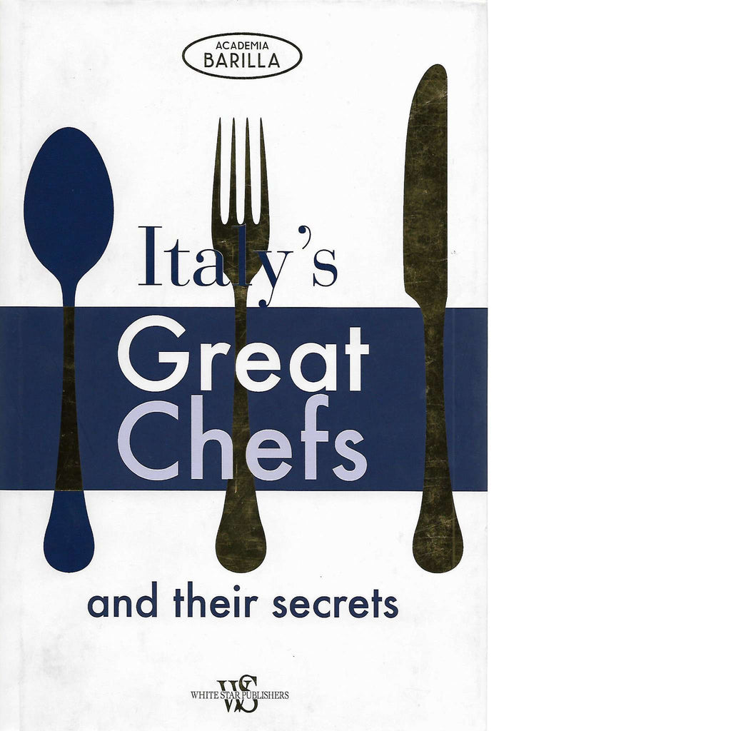 Bookdealers:Italy's Great Chefs and Their Secrets | Academia Barilla