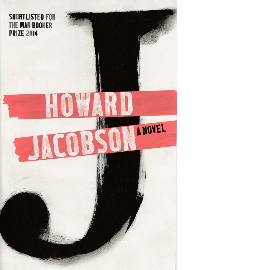 Bookdealers:J: A Novel |  Howard Jacobson