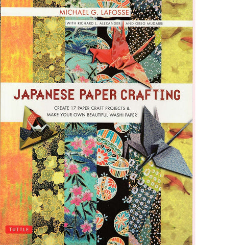Japanese Paper Crafting | Michael G. Lafosse