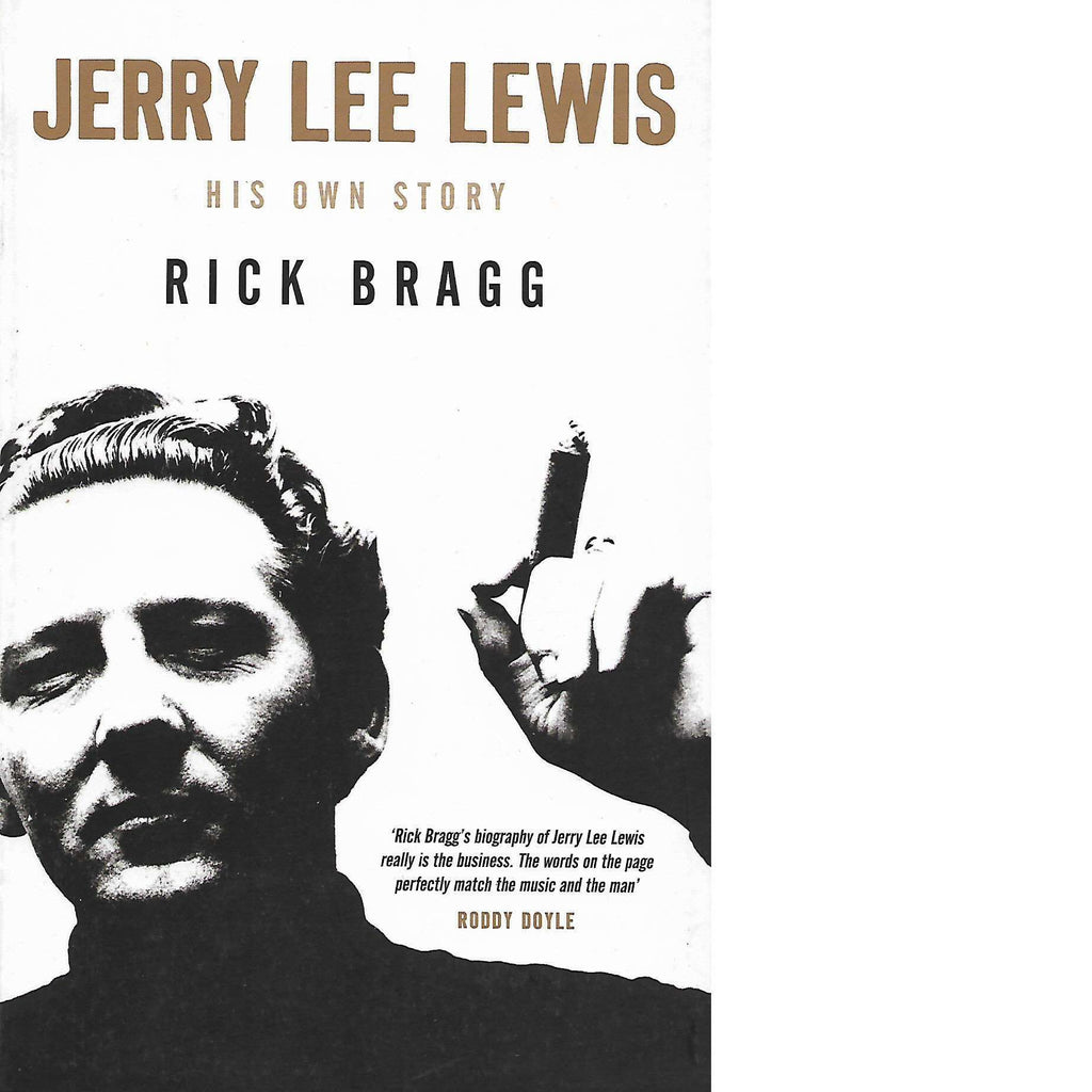 Bookdealers:Jerry Lee Lewis: His Own Story | Rick Bragg
