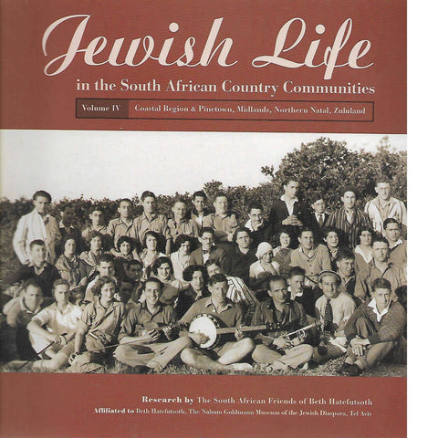 Jewish Life in the South African Country Communities Vol IV | South African Friends of Beth Hatefutsoth