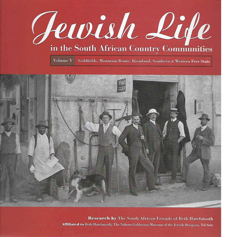 Jewish Life in the South African Country Communities Vol V | South African Friends of Beth Hatefutsoth
