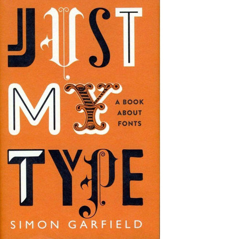 Just My Type | Simon Garfield