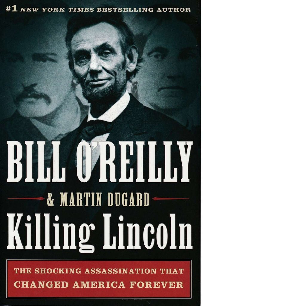Bookdealers:Killing Lincoln | Bill O'Reilly and Martin Dugard