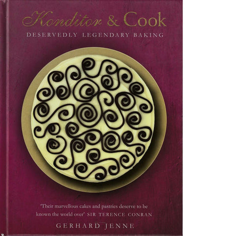 Konditor and Cook: Deservedly Legendary Baking | Gerhard Jenne