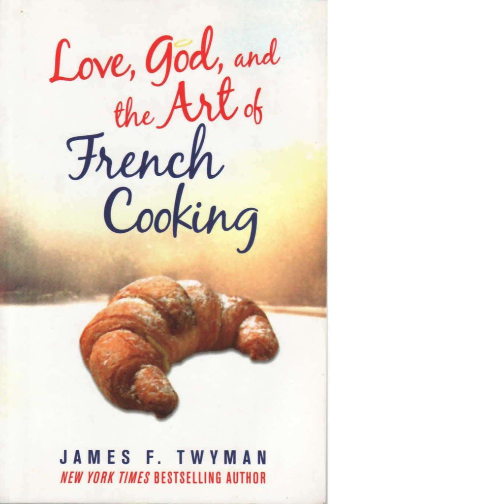 Bookdealers:Love, God, and the Art of French Cooking | James F. Twyman