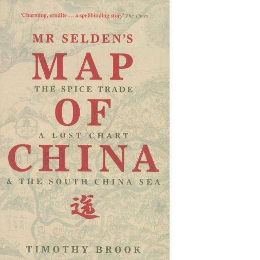 Bookdealers:Mr Selden's Map of China | Timothy Brook