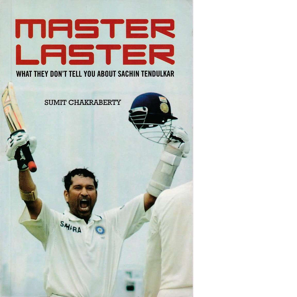 Bookdealers:Master Laster: What They Don't Tell You about Sachin Tendulkar | Sumit Chakraberty