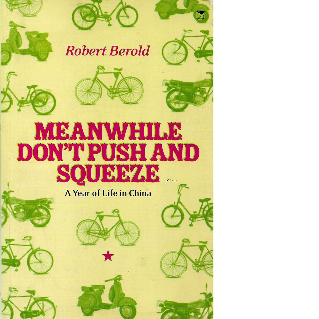 Bookdealers:Meanwhile Don't Push and Squeeze (Signed) | Robert Berold