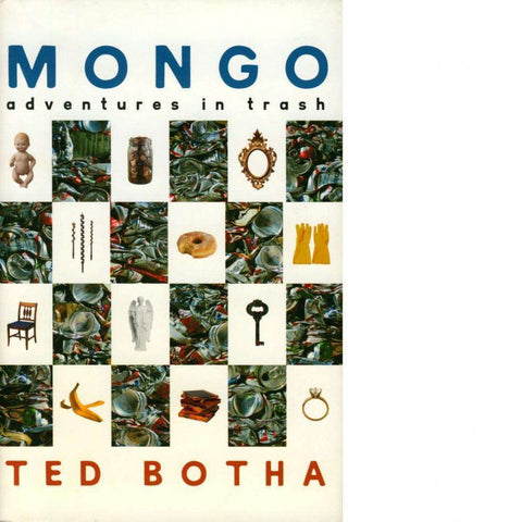 Mongo: Adventures in Trash - Ted Botha