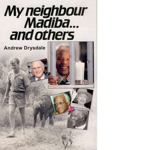 My Neighbour Madiba ... and Others | Andrew Drysdale