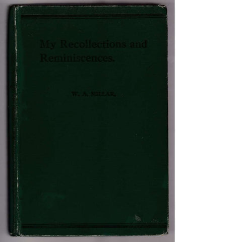 My Recollections and Reminiscences: Early South African Rugby (First Edition 1926) | W. A. Millar