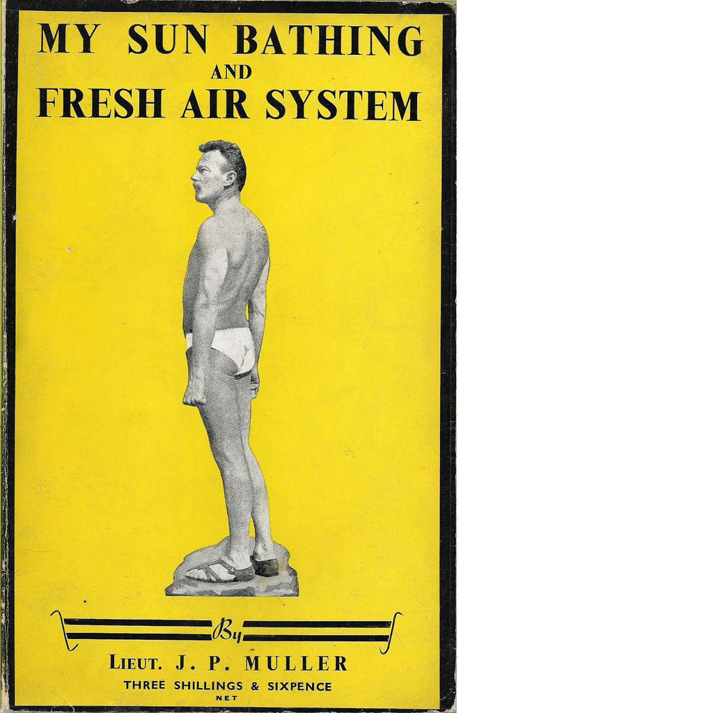 Bookdealers:My Sun Bathing and Fresh Air System | Lieut. J. P. Muller