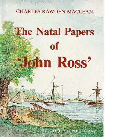 The Natal of Papers of 'John Ross' | Charles Rawden Maclean