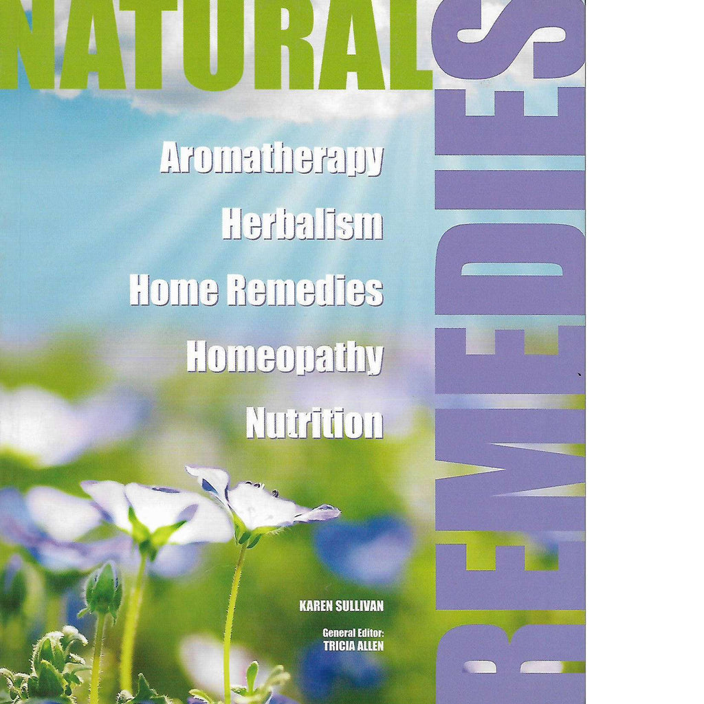 Bookdealers:Natural Remedies: Aromatherapy Herbalism Home Remedies Homeopathy Nutrition | Karen Sullivan