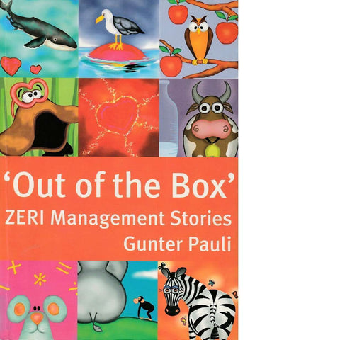 'Out of the Box': 21 Inspiring Tales to Create and Innovate at Work (Inscribed) | Gunter Pauli