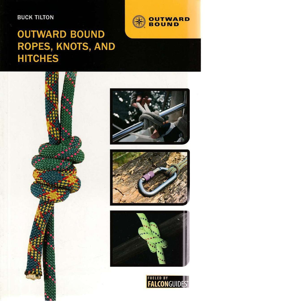 Bookdealers:Outward Bound Ropes, Knots, and Hitches | Buck Tilton