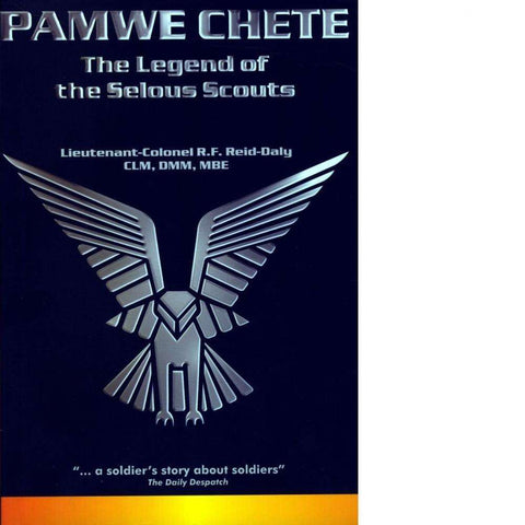 Pamwe Chete (Signed by Author)  | Lieutenant-Colonel R.F. Reid-Daly
