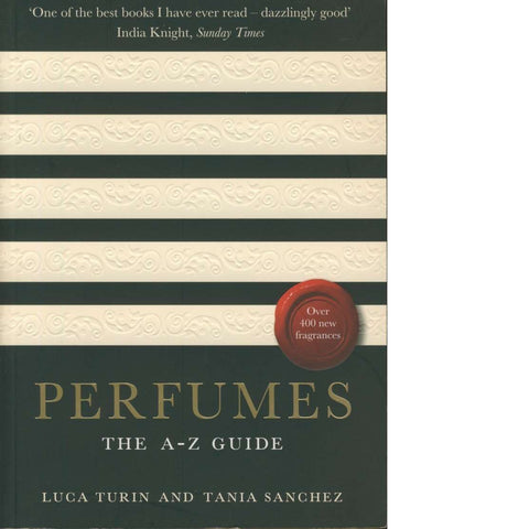 Perfumes | Luca Turin and Tania Sanchez