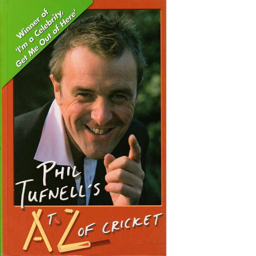Bookdealers:Phil Tufnell's A to Z of Cricket | Phil Tufnell and Adam Hathaway